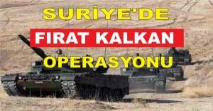 SURİYE'DE FIRAT KALKAN OPERASYONU