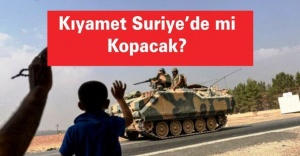 Kıyamet Suriye'de mi Kopacak?