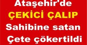 Ataşehir'de Çekici çalıp sahibine satan çete çökertildi