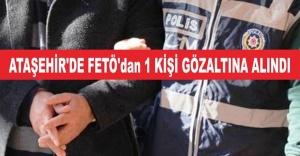 ATAŞEHİR'DE FETÖ'dan 1 KİŞİ GÖZALTINA ALINDI