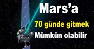 Mars'a 70 günde gitmek mümkün olabilir!