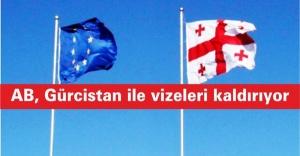 AB, Gürcistan ile vizeleri kaldırıyor