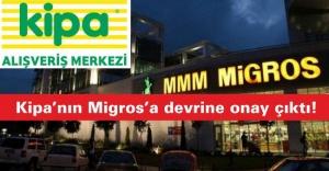 Kipa'nın Migros'a devrine onay çıktı!