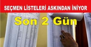 Seçmen listeleri askıdan iniyor Son 2 Gün