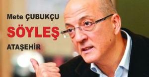 SÖYLEŞİ - Mete Çubukçu Ataşehir#039;de