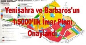 Yenisahra ve Barbaros Mahallesi#039;nin...