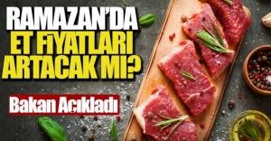 Ramazan ayında et fiyatlarında artış olmayacak