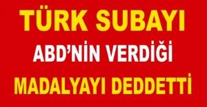 Türk subayı ABD'nin verdiği madalyayı reddetti!
