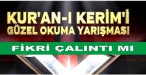 TRT'de yayınlanan Kuran'ı güzel okuma yarışması fikri çalıntı mı