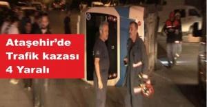 Ataşehirde Trafik Kazası, 4 yaralı