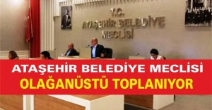 ATAŞEHİR BELEDİYE MECLİSİ OLAĞANÜSTÜ...