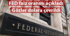 Fed faizi 25 baz puan artırdı, Gözler Dolarda