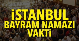 İstanbul'da bayram namazı saat kaçta