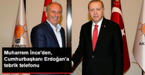 Muharrem İnce, Cumhurbaşkanı Erdoğan'ı Tebrik Etti