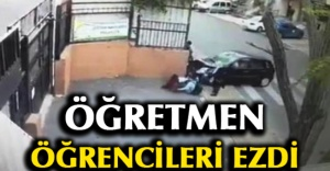 Ataşehir'de Öğretmen Öğrencileri Araçla Ezdi!