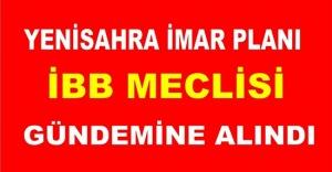 YENİSAHRA İMAR PLANI, İBB MECLİSİ...