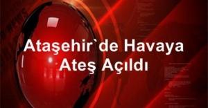 Ataşehir'de Havaya Ateş Açıldı