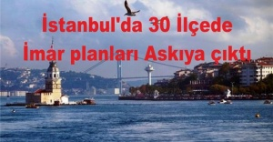İstanbul#039;da 30 ilçede imar planları...