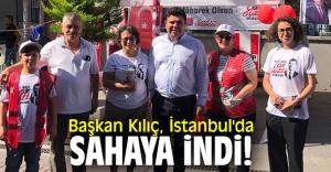 Başkan Kılıç, İstanbul'da sahaya indi!