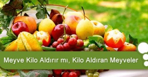 Meyveler de kilo aldırır!