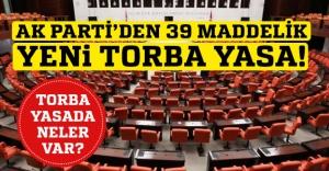 AK Parti'den 39 maddelik torba yasa teklifi