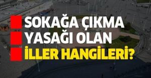 HAFTA SONU SOKAĞA ÇIKMA YASAĞI VAR...