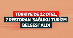 Türkiye#039;de 22 otel, 7 restoran...