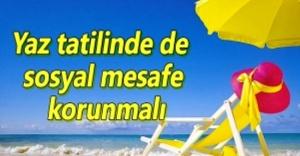 Yaz tatilinde de sosyal mesafe korunmalı