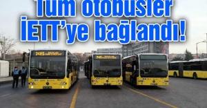 BÜTÜN OTOBÜSLER İETT'YE BAĞLANDI