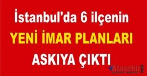 İstanbul'da bu 6 ilçenin Yeni imar planları askıya çıktı