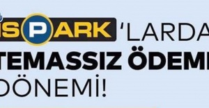 İSPARK'TA TEMASSIZ ÖDE, ANINDA ÖDE