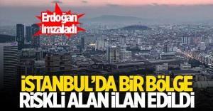 İstanbul'da bir bölge daha 'riskli alan' ilan edildi