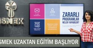 İSMEK'TE UZAKTAN EĞİTİM 17 MAYIS'TA BAŞLIYOR