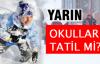 İstanbul'da 20 Şubat Cuma günü okullar tatil mi?