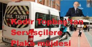 Kadir Topbaş'tan servisçilere plaka müjdesi