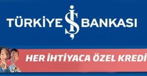 İş Bankası'ndan İhtiyaç Kredisi Kampanyası