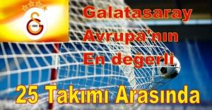 Galatasaray Avrupa'nın en değerli 25 takımı arasında