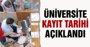 Üniversitelere kayıt tarihleri açıklandı