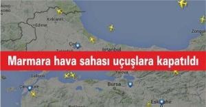 Marmara hava sahası uçuşlara kapatıldı