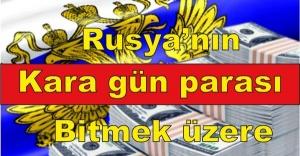 Rusya'nın 'kara gün parası' bitmek üzere