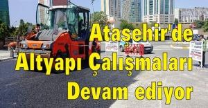 Ataşehir'de altyapı çalışmaları devam ediyor.