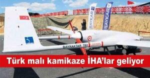 Türk malı kamikaze İHA'lar geliyor