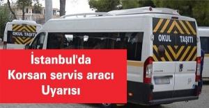 İstanbul'da korsan servis aracı uyarısı