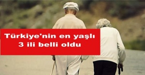 Türkiye'nin en yaşlı 3 ili Çankırı, Kastamonu, Sinop