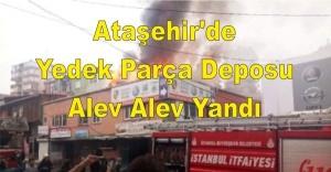 Ataşehir'de Yedek Parça Deposu, Alev Alev Yandı