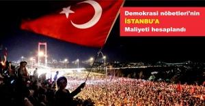 'Demokrasi nöbetleri'nin İstanbul'a maliyeti hesaplandı