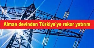 Alman devinden Türkiye'ye rekor yatırım