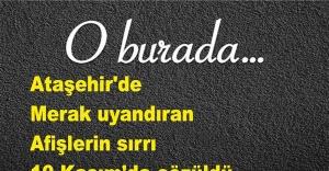 Ataşehir'de merak uyandıran afişlerin sırrı 10 Kasım'da çözüldü