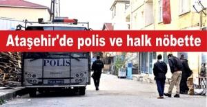 Ataşehir'de polis ve halk nöbette