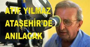 ATIF YILMAZ ATAŞEHİR'DE ANILACAK